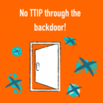 """No TTIP through the backdoor!"": Civil society organisations warn against risky concessions in EU-US trade talks"